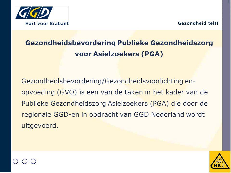 Gezondheidsbevordering Publieke Gezondheidszorg voor Asielzoekers (PGA) Gezondheidsbevordering/Gezondheidsvoorlichting en- opvoeding (GVO) is een van de taken in het kader van de Publieke Gezondheidszorg Asielzoekers (PGA) die door de regionale GGD-en in opdracht van GGD Nederland wordt uitgevoerd.