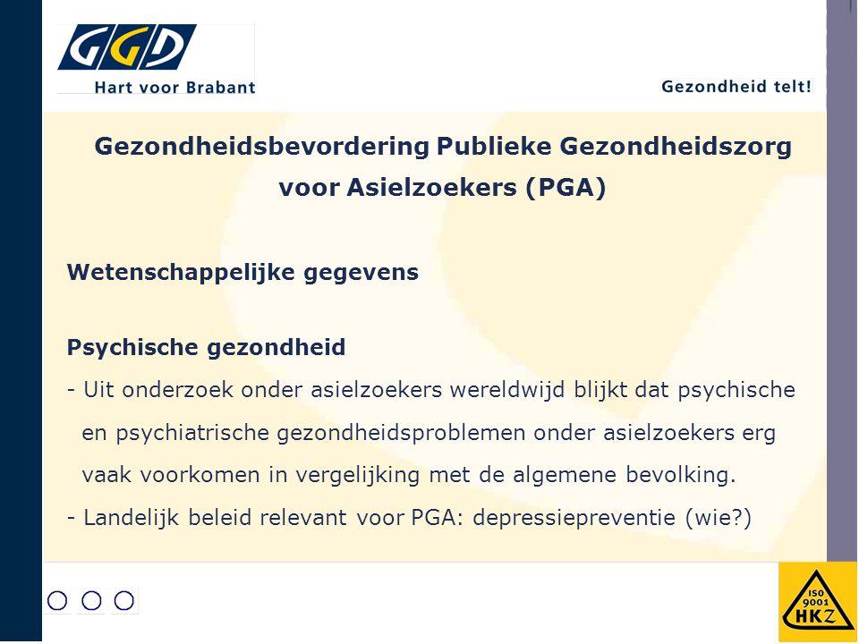 Gezondheidsbevordering Publieke Gezondheidszorg voor Asielzoekers (PGA) Wetenschappelijke gegevens Psychische gezondheid - Uit onderzoek onder asielzo