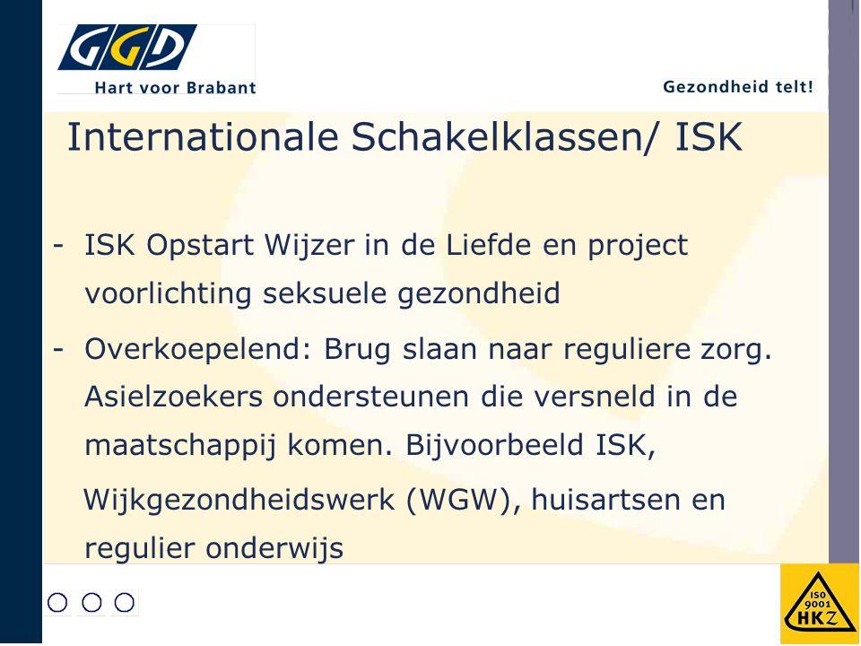 Internationale Schakelklassen/ ISK -ISK Opstart Wijzer in de Liefde en project voorlichting seksuele gezondheid -Overkoepelend: Brug slaan naar reguliere zorg.