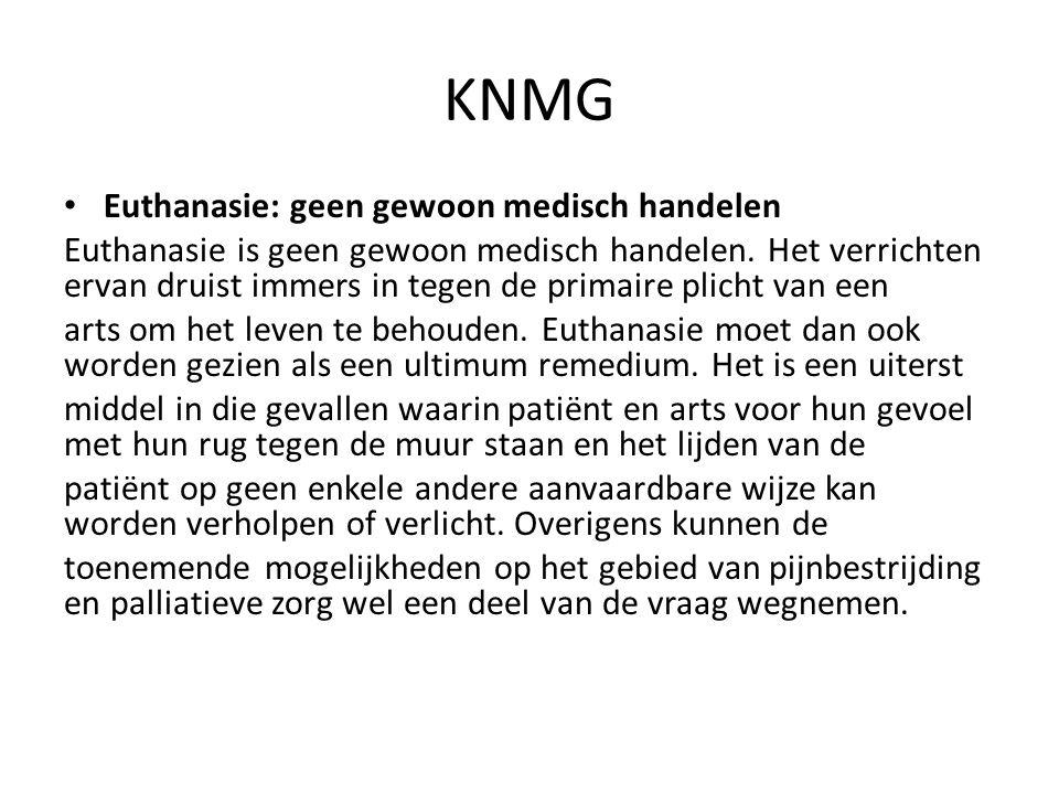 KNMG Euthanasie: geen gewoon medisch handelen Euthanasie is geen gewoon medisch handelen.