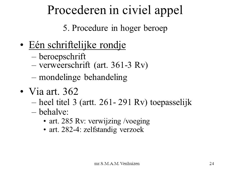 mr.S.M.A.M. Venhuizen24 Procederen in civiel appel 5.