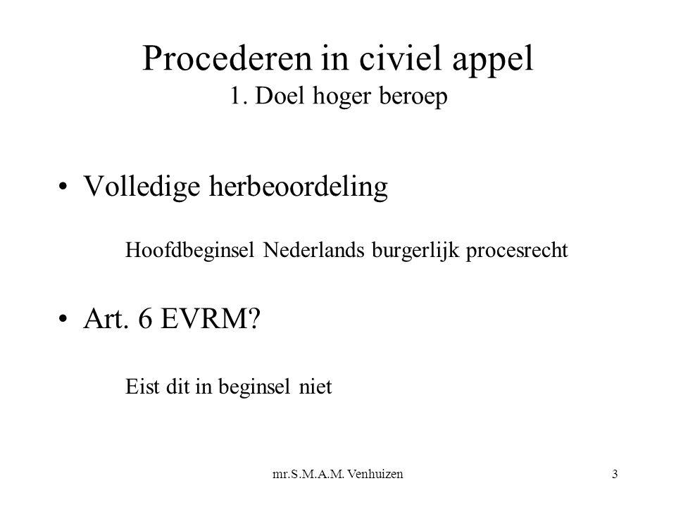 Mr.S.M.A.M.Venhuizen4 Procederen in civiel appel Functies hoger beroep –a.