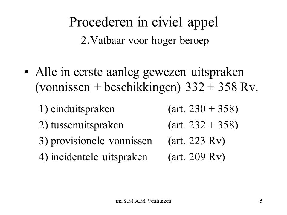 mr.S.M.A.M.Venhuizen6 Procederen in civiel appel 2.