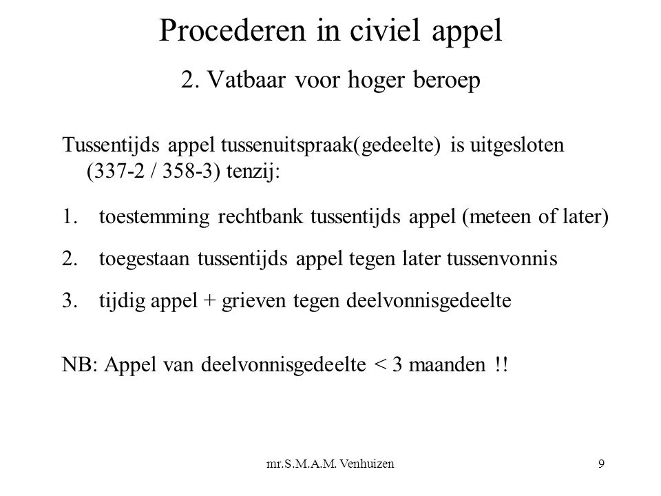 mr.S.M.A.M. Venhuizen9 Procederen in civiel appel 2.