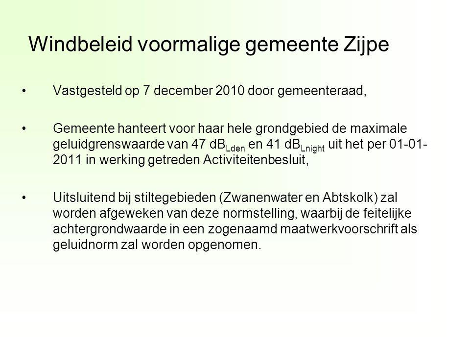 Windbeleid voormalige gemeente Zijpe Vastgesteld op 7 december 2010 door gemeenteraad, Gemeente hanteert voor haar hele grondgebied de maximale geluidgrenswaarde van 47 dB Lden en 41 dB Lnight uit het per 01-01- 2011 in werking getreden Activiteitenbesluit, Uitsluitend bij stiltegebieden (Zwanenwater en Abtskolk) zal worden afgeweken van deze normstelling, waarbij de feitelijke achtergrondwaarde in een zogenaamd maatwerkvoorschrift als geluidnorm zal worden opgenomen.