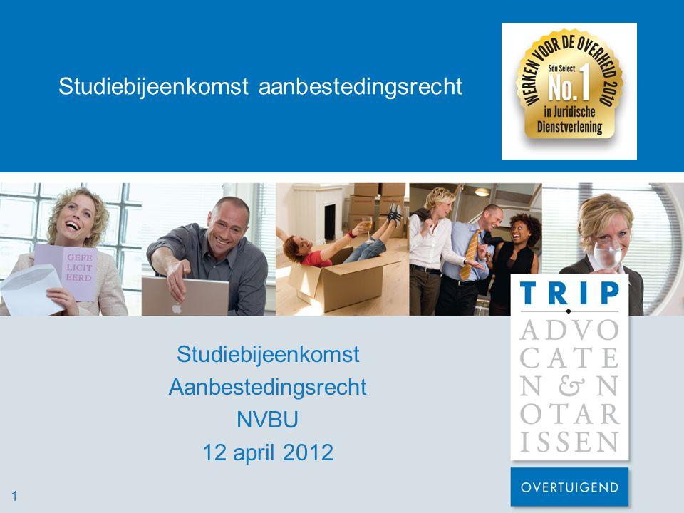 Studiebijeenkomst aanbestedingsrecht Besluitvorming -Lidstaten aan het woord -EC: streeft naar vaststelling in 2012 -Implementatietermijn (1,5 tot 2 jaar) -Inwerkingtreding: 30 juni 2014?