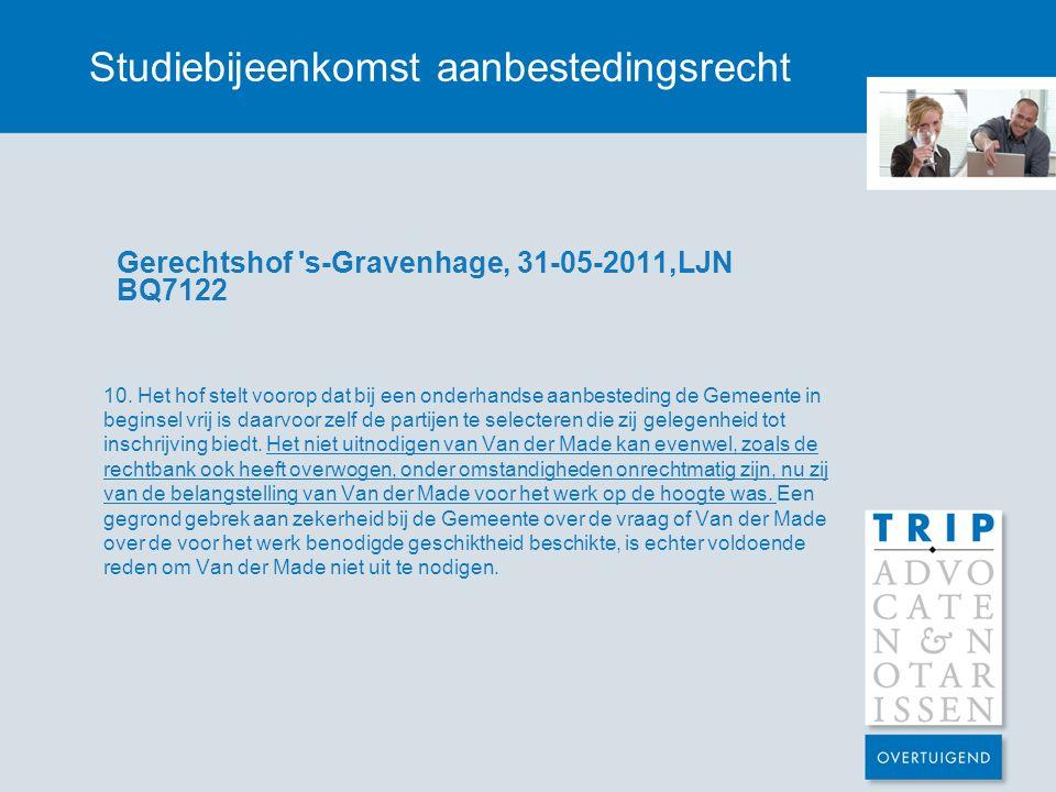 Studiebijeenkomst aanbestedingsrecht Gerechtshof s-Gravenhage, 31-05-2011,LJN BQ7122 10.