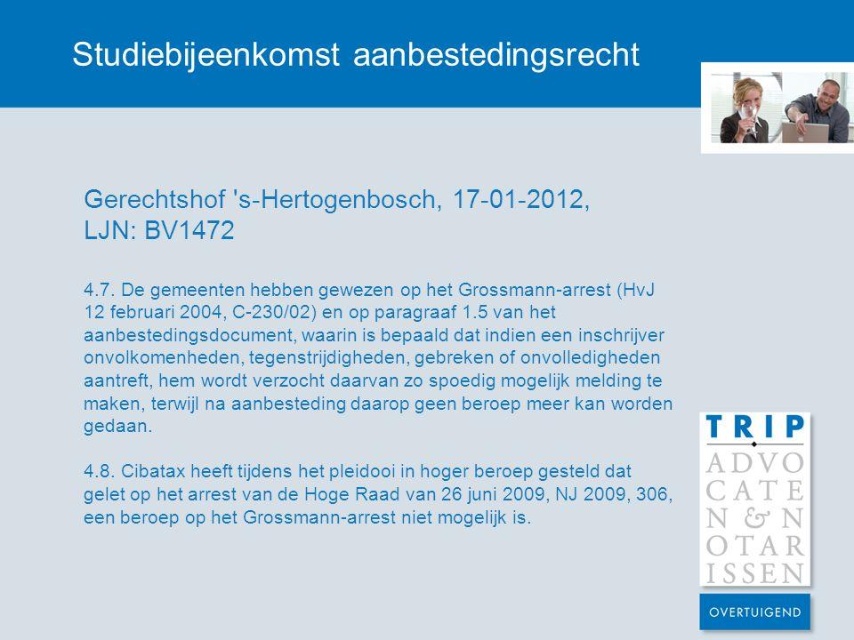 Studiebijeenkomst aanbestedingsrecht Gerechtshof s-Hertogenbosch, 17-01-2012, LJN: BV1472 4.7.