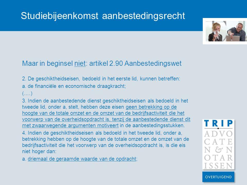 Studiebijeenkomst aanbestedingsrecht Maar in beginsel niet: artikel 2.90 Aanbestedingswet 2.