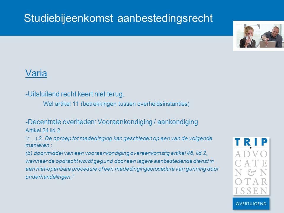 Studiebijeenkomst aanbestedingsrecht Varia -Uitsluitend recht keert niet terug.