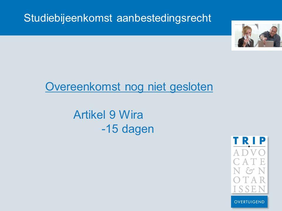 Studiebijeenkomst aanbestedingsrecht Overeenkomst nog niet gesloten Artikel 9 Wira -15 dagen