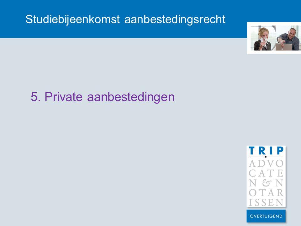 Studiebijeenkomst aanbestedingsrecht 5. Private aanbestedingen