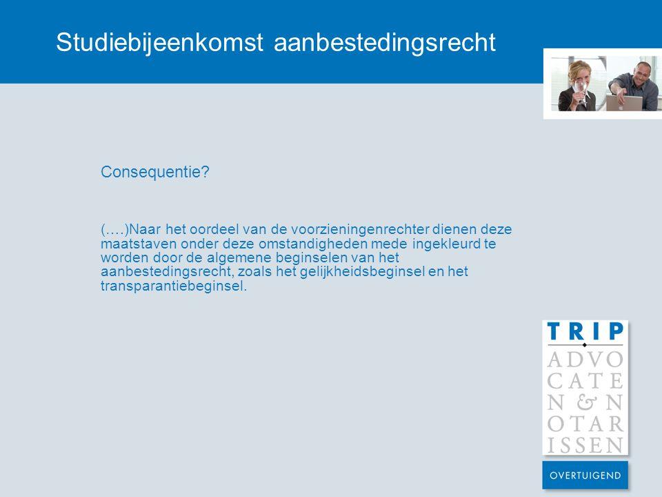 Studiebijeenkomst aanbestedingsrecht Consequentie.