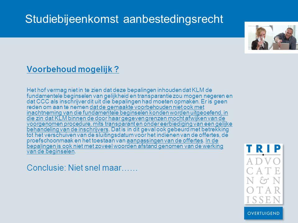 Studiebijeenkomst aanbestedingsrecht Voorbehoud mogelijk .