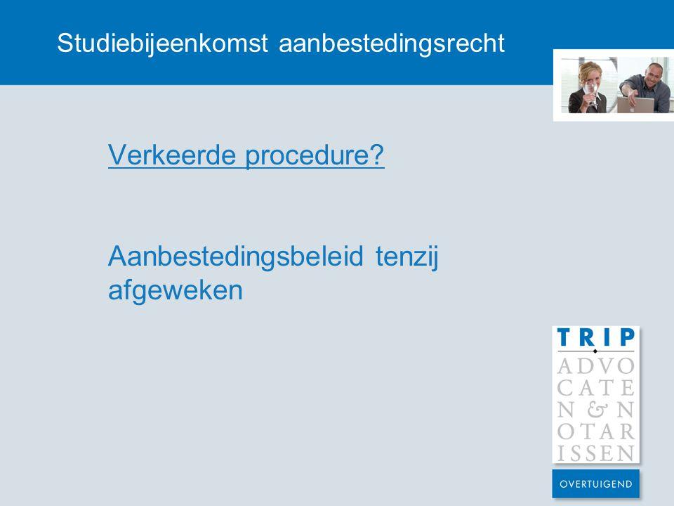 Studiebijeenkomst aanbestedingsrecht Status Tenderned Volledig operationeel in 2012?