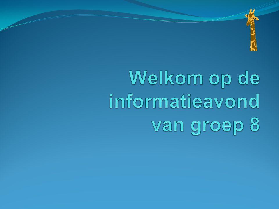 Informatieavond groep 8 Informatieblad groep 8 Tijdschema voor dit jaar