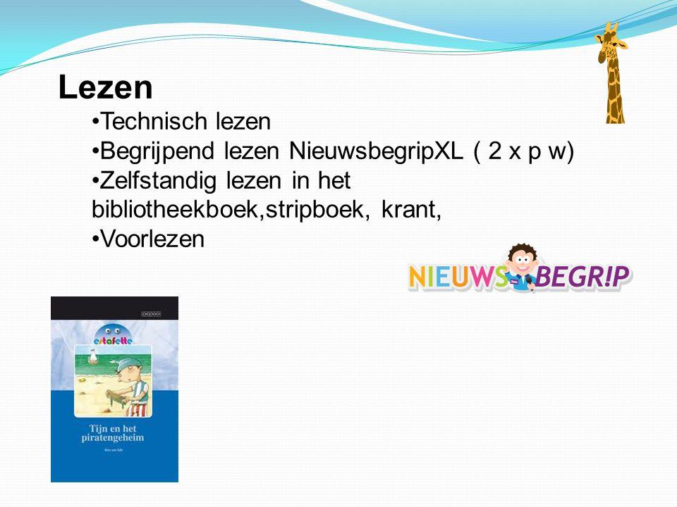 Lezen Technisch lezen Begrijpend lezen NieuwsbegripXL ( 2 x p w) Zelfstandig lezen in het bibliotheekboek,stripboek, krant, Voorlezen