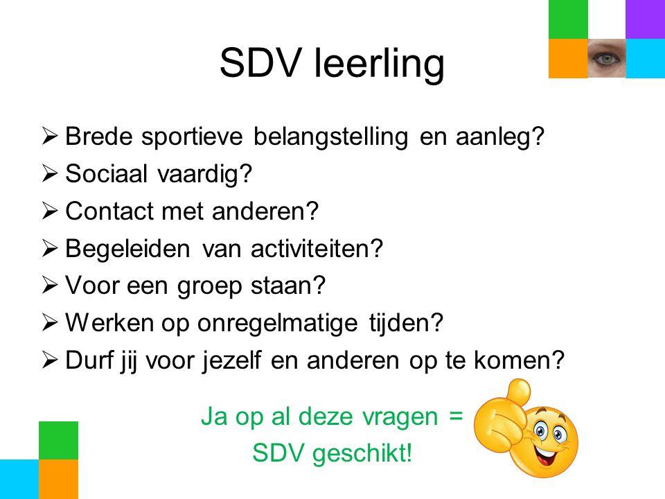 SDV leerling  Brede sportieve belangstelling en aanleg.