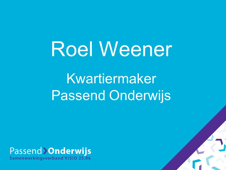 Roel Weener Kwartiermaker Passend Onderwijs