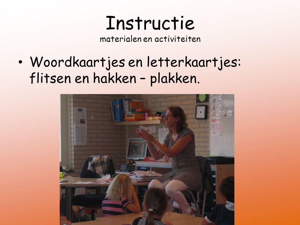 Instructie materialen en activiteiten Woordkaartjes en letterkaartjes: flitsen en hakken – plakken.