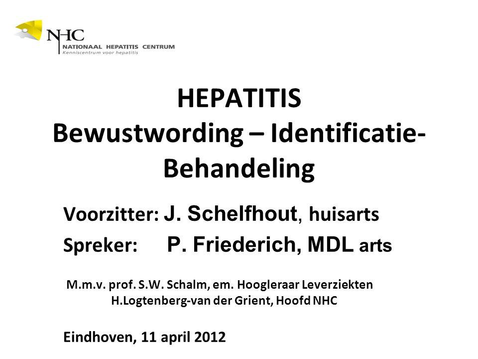 HEPATITIS Bewustwording – Identificatie- Behandeling Voorzitter: J.