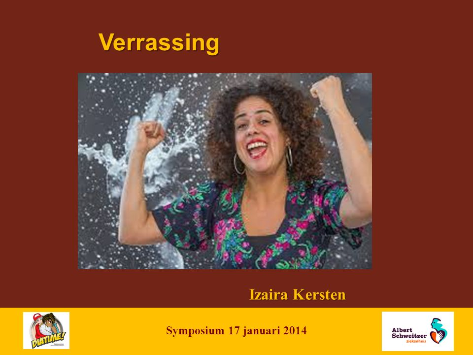 NAME OF PRESENTATION | 12 Verrassing Izaira Kersten Symposium 17 januari 2014
