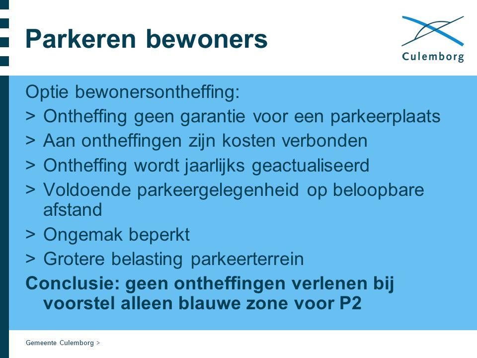 Gemeente Culemborg > Parkeren bewoners Optie bewonersontheffing: >Ontheffing geen garantie voor een parkeerplaats >Aan ontheffingen zijn kosten verbon