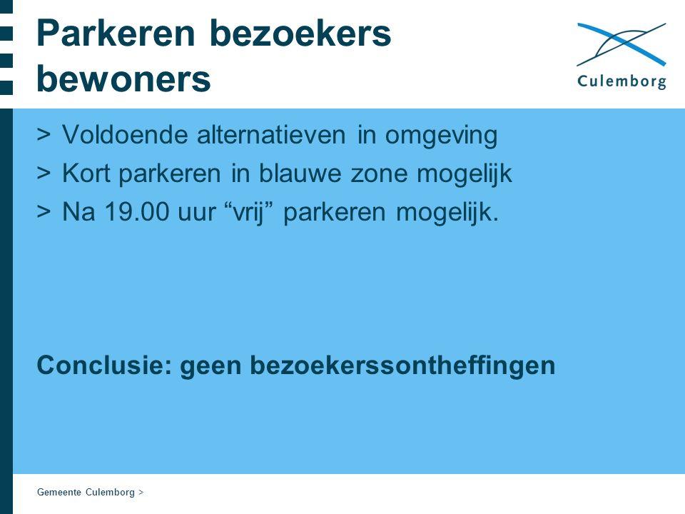 Gemeente Culemborg > Parkeren bezoekers bewoners >Voldoende alternatieven in omgeving >Kort parkeren in blauwe zone mogelijk >Na 19.00 uur vrij parkeren mogelijk.