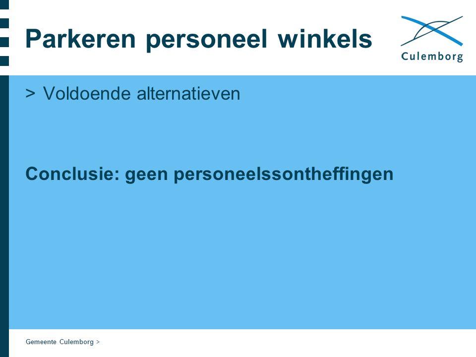 Gemeente Culemborg > Parkeren personeel winkels >Voldoende alternatieven Conclusie: geen personeelssontheffingen