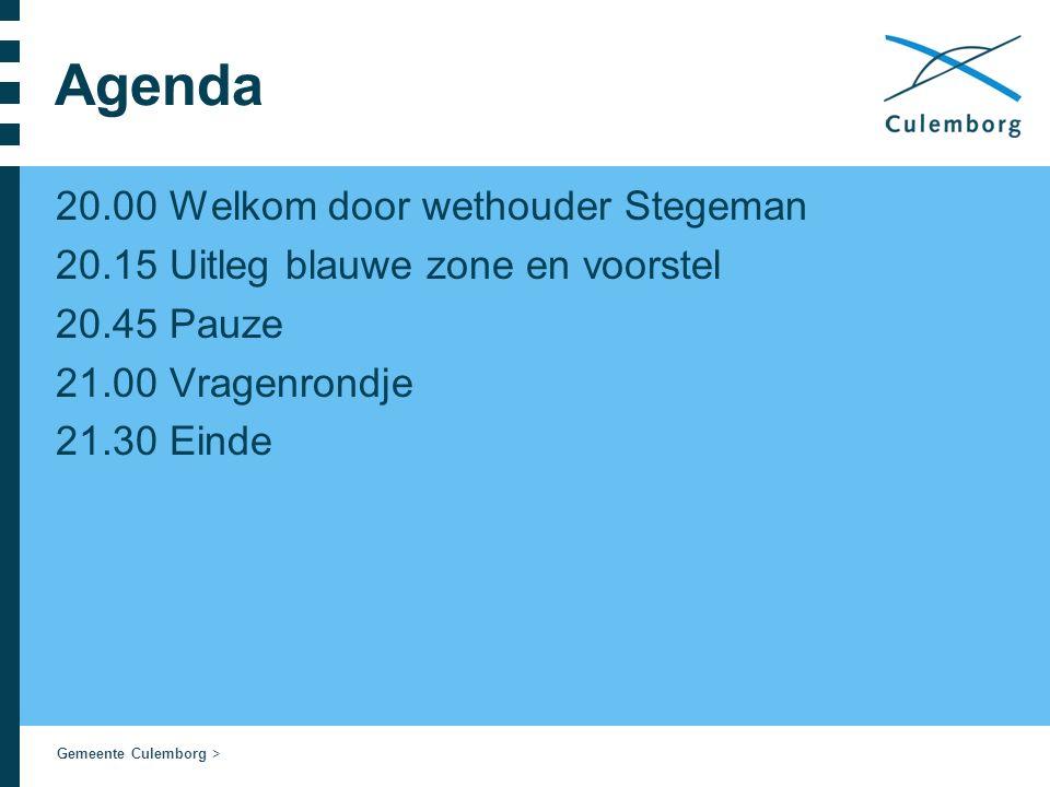 Gemeente Culemborg > Agenda 20.00 Welkom door wethouder Stegeman 20.15 Uitleg blauwe zone en voorstel 20.45 Pauze 21.00 Vragenrondje 21.30 Einde