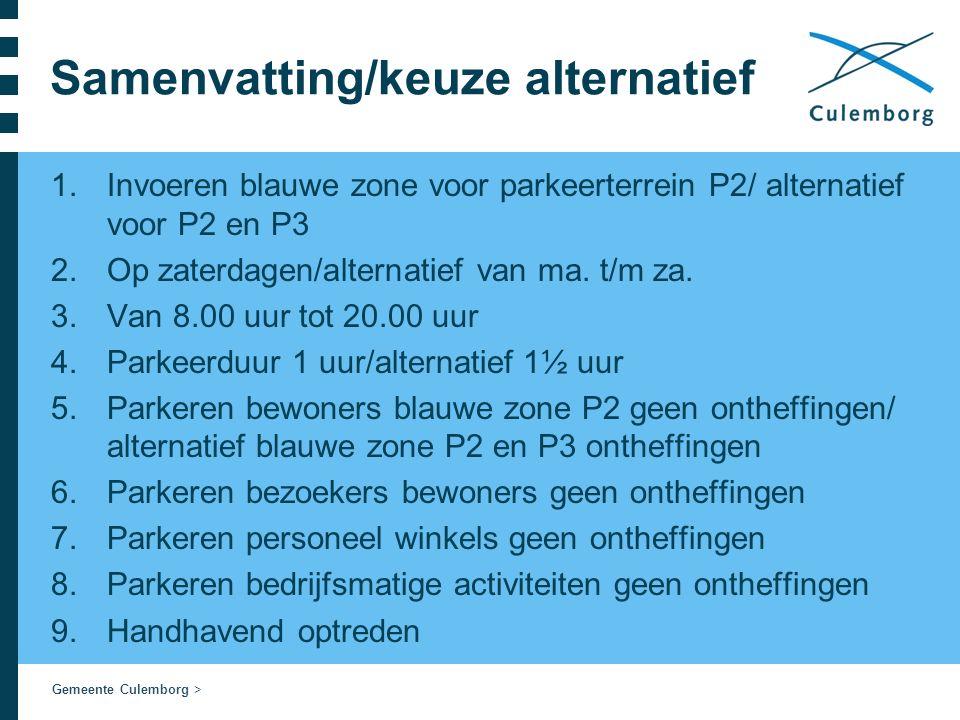 Gemeente Culemborg > Samenvatting/keuze alternatief 1.Invoeren blauwe zone voor parkeerterrein P2/ alternatief voor P2 en P3 2.Op zaterdagen/alternati