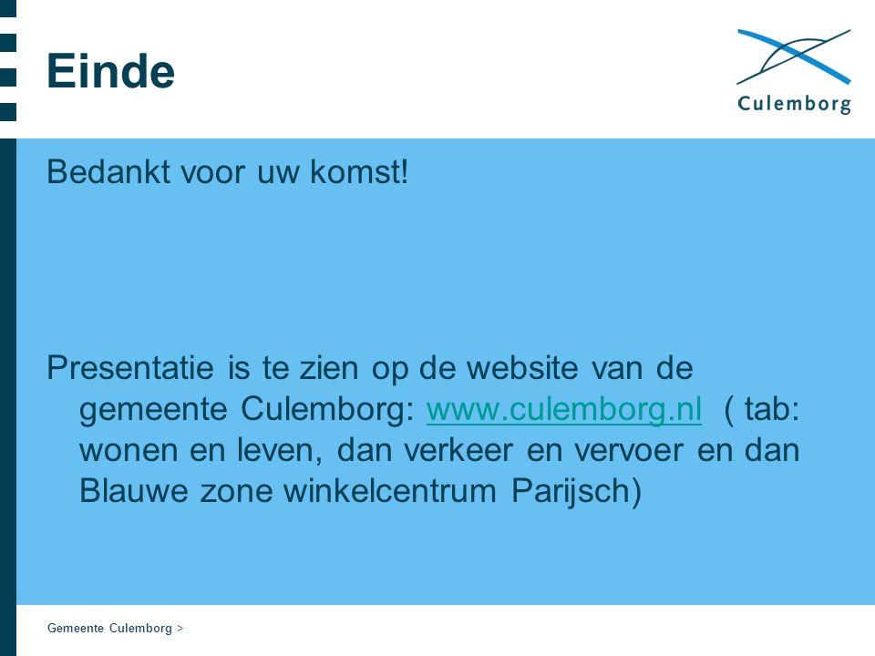 Gemeente Culemborg > Einde Bedankt voor uw komst! Presentatie is te zien op de website van de gemeente Culemborg: www.culemborg.nl ( tab: wonen en lev