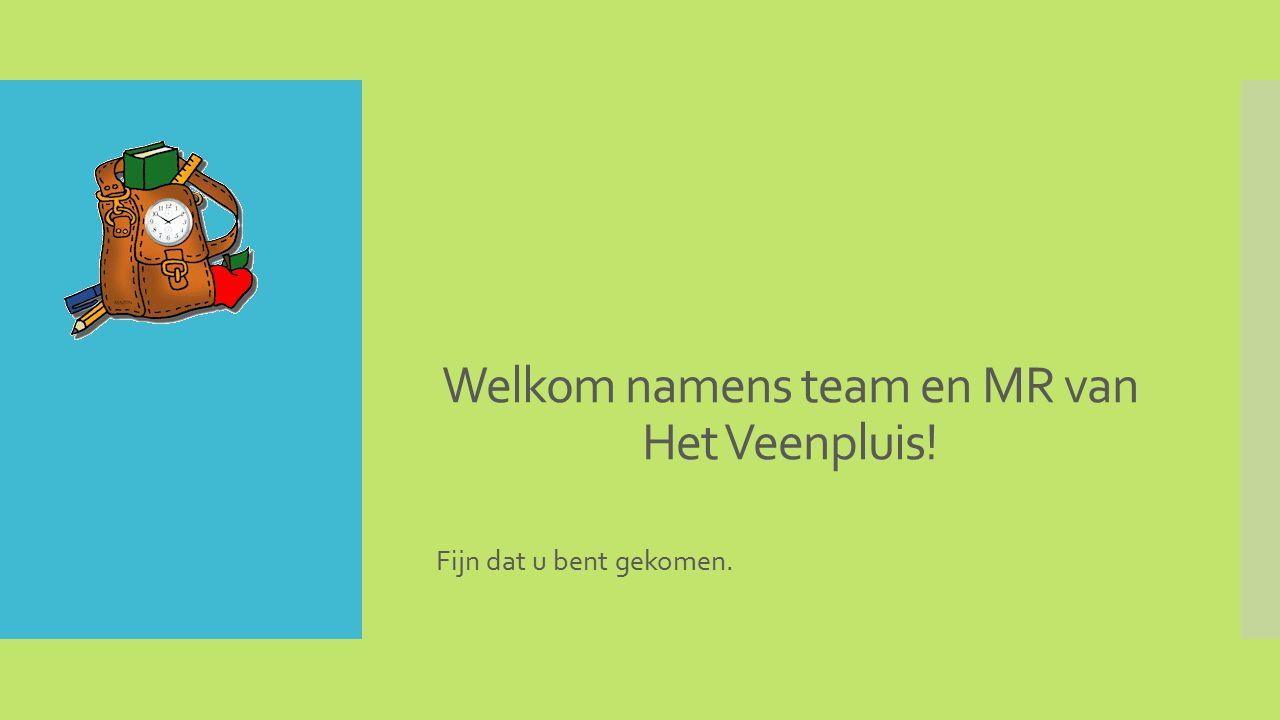 Welkom namens team en MR van Het Veenpluis! Fijn dat u bent gekomen.