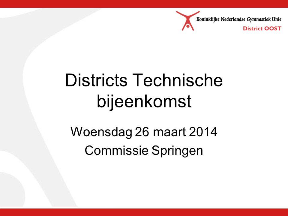 Districts Technische bijeenkomst Woensdag 26 maart 2014 Commissie Springen