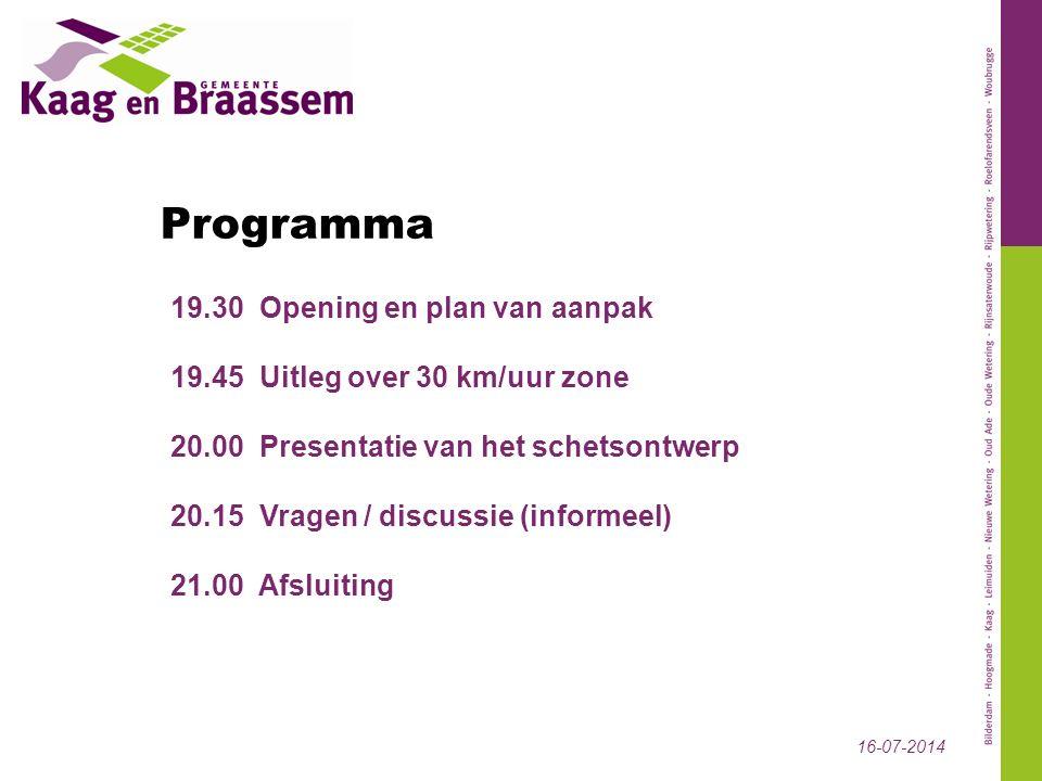Programma 19.30 Opening en plan van aanpak 19.45 Uitleg over 30 km/uur zone 20.00 Presentatie van het schetsontwerp 20.15 Vragen / discussie (informeel) 21.00 Afsluiting