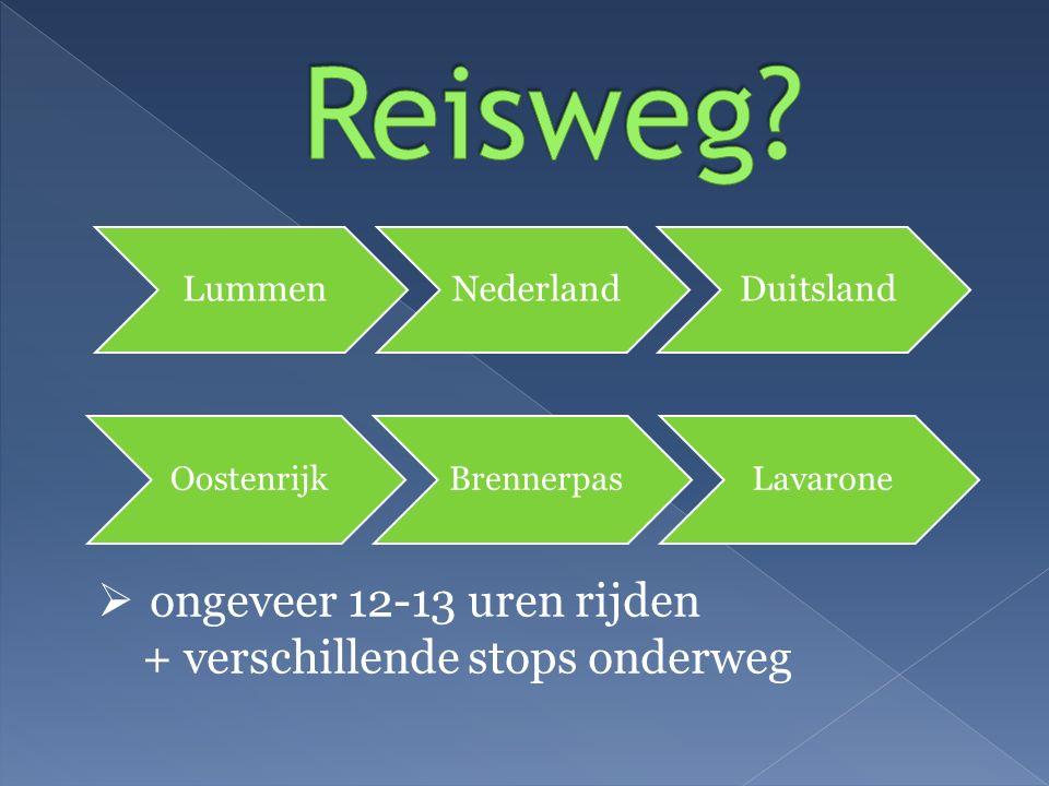 LummenNederlandDuitsland OostenrijkBrennerpasLavarone  ongeveer 12-13 uren rijden + verschillende stops onderweg