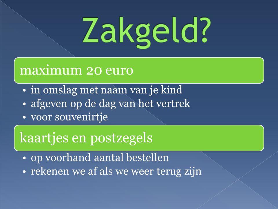maximum 20 euro in omslag met naam van je kind afgeven op de dag van het vertrek voor souvenirtje kaartjes en postzegels op voorhand aantal bestellen rekenen we af als we weer terug zijn