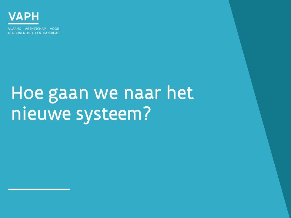 Hoe gaan we naar het nieuwe systeem?