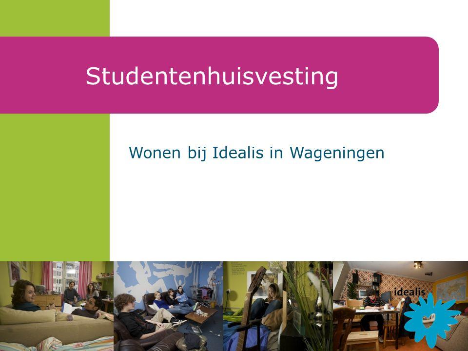 Wonen bij Idealis in Wageningen Studentenhuisvesting