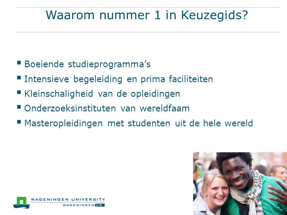 Waarom nummer 1 in Keuzegids?  Boeiende studieprogramma's  Intensieve begeleiding en prima faciliteiten  Kleinschaligheid van de opleidingen  Onde