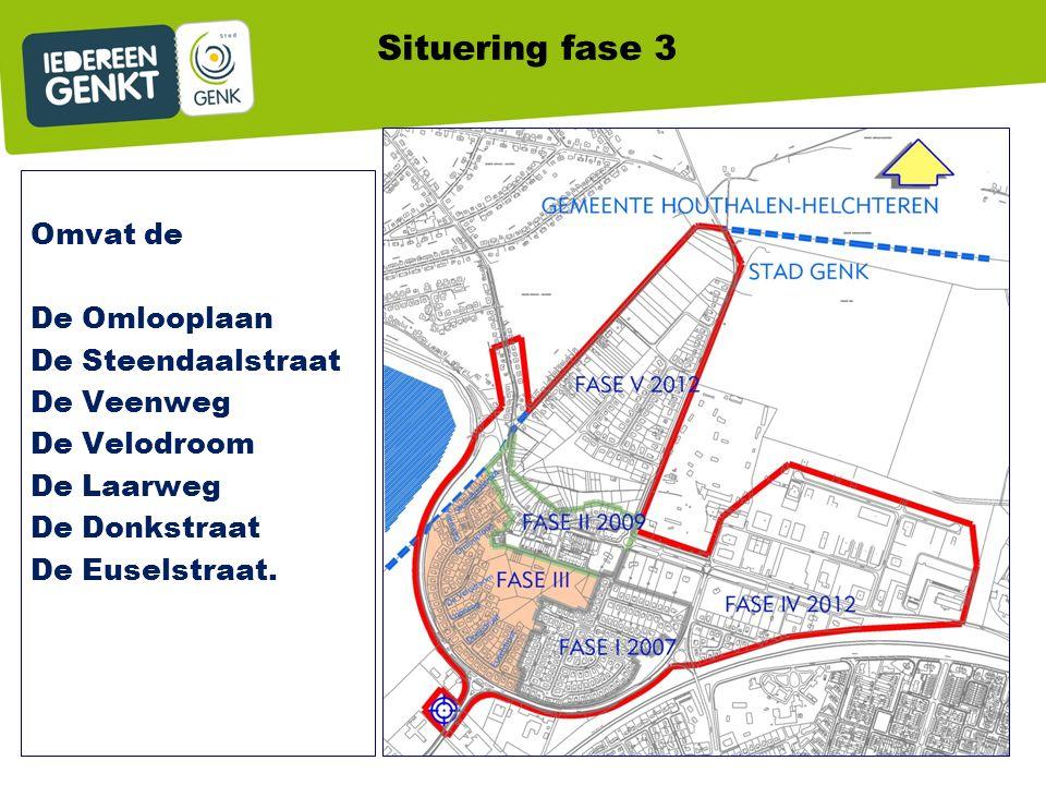 Situering fase 3 Omvat de De Omlooplaan De Steendaalstraat De Veenweg De Velodroom De Laarweg De Donkstraat De Euselstraat.