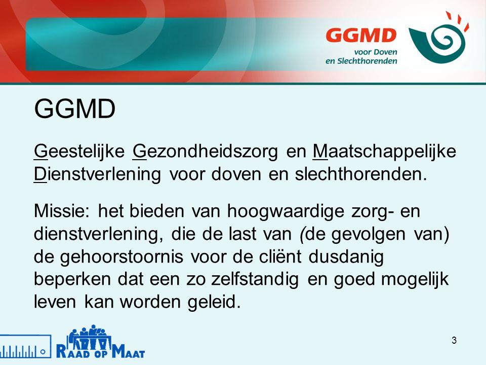 4 GGMD Ambulante (vooral kortdurende) dienstverlening Verschillende productsoorten –maatschappelijke dienstverlening –GGZ (incl.