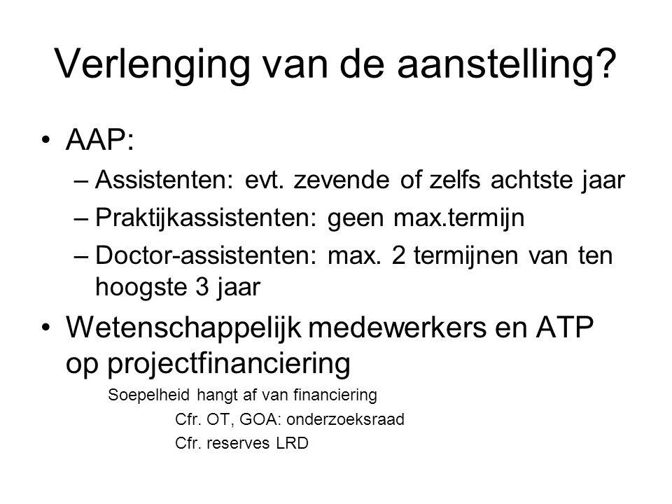 Verlenging van de aanstelling.AAP: –Assistenten: evt.