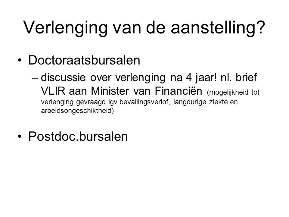 Verlenging van de aanstelling.Doctoraatsbursalen –discussie over verlenging na 4 jaar.