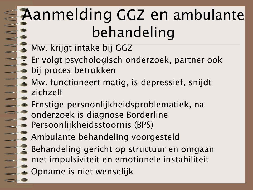 Aanmelding GGZ en ambulante behandeling Mw.