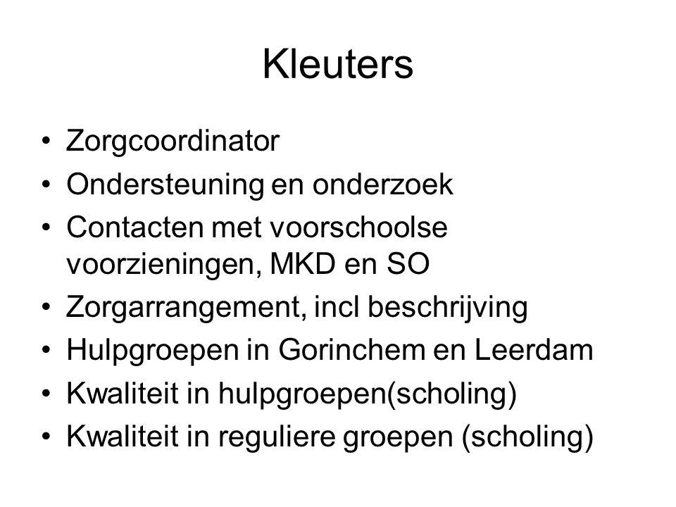 Kleuters Zorgcoordinator Ondersteuning en onderzoek Contacten met voorschoolse voorzieningen, MKD en SO Zorgarrangement, incl beschrijving Hulpgroepen