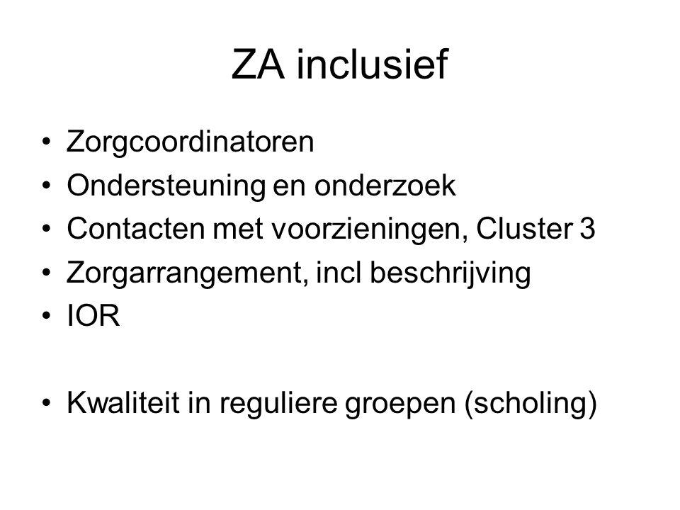 ZA inclusief Zorgcoordinatoren Ondersteuning en onderzoek Contacten met voorzieningen, Cluster 3 Zorgarrangement, incl beschrijving IOR Kwaliteit in r