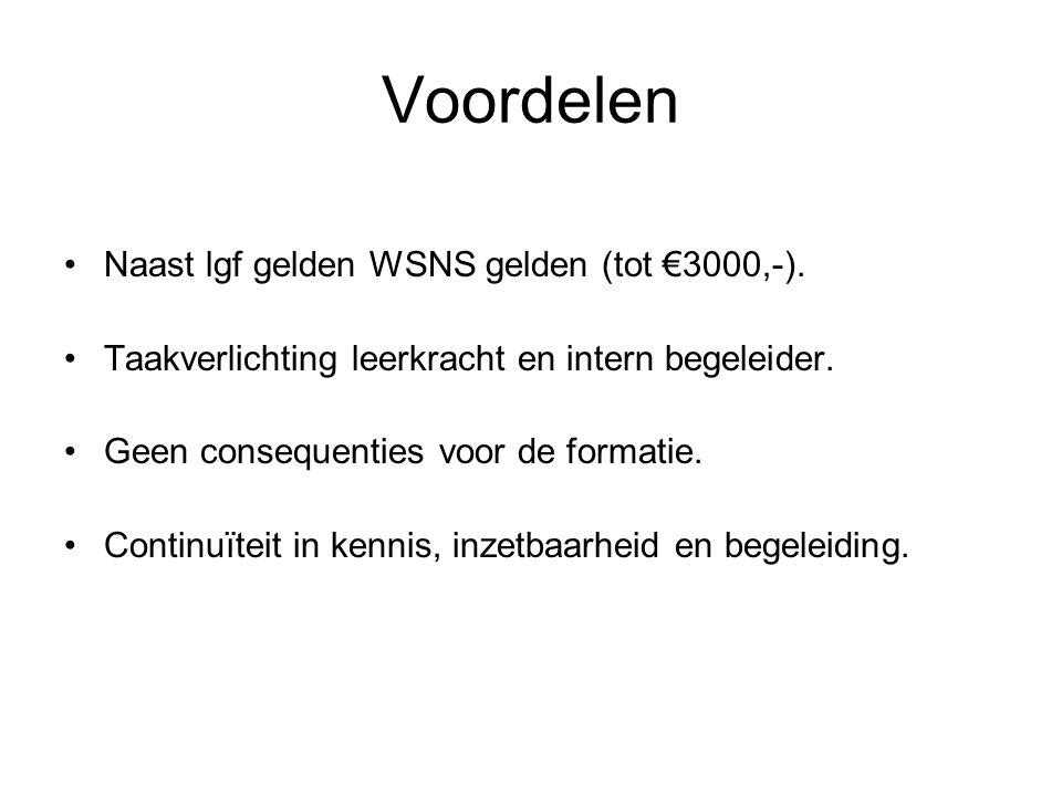 Voordelen Naast lgf gelden WSNS gelden (tot €3000,-). Taakverlichting leerkracht en intern begeleider. Geen consequenties voor de formatie. Continuïte