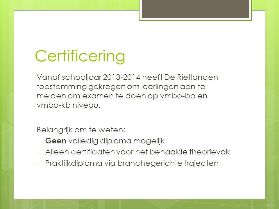 Certificering Vanaf schooljaar 2013-2014 heeft De Rietlanden toestemming gekregen om leerlingen aan te melden om examen te doen op vmbo-bb en vmbo-kb niveau.