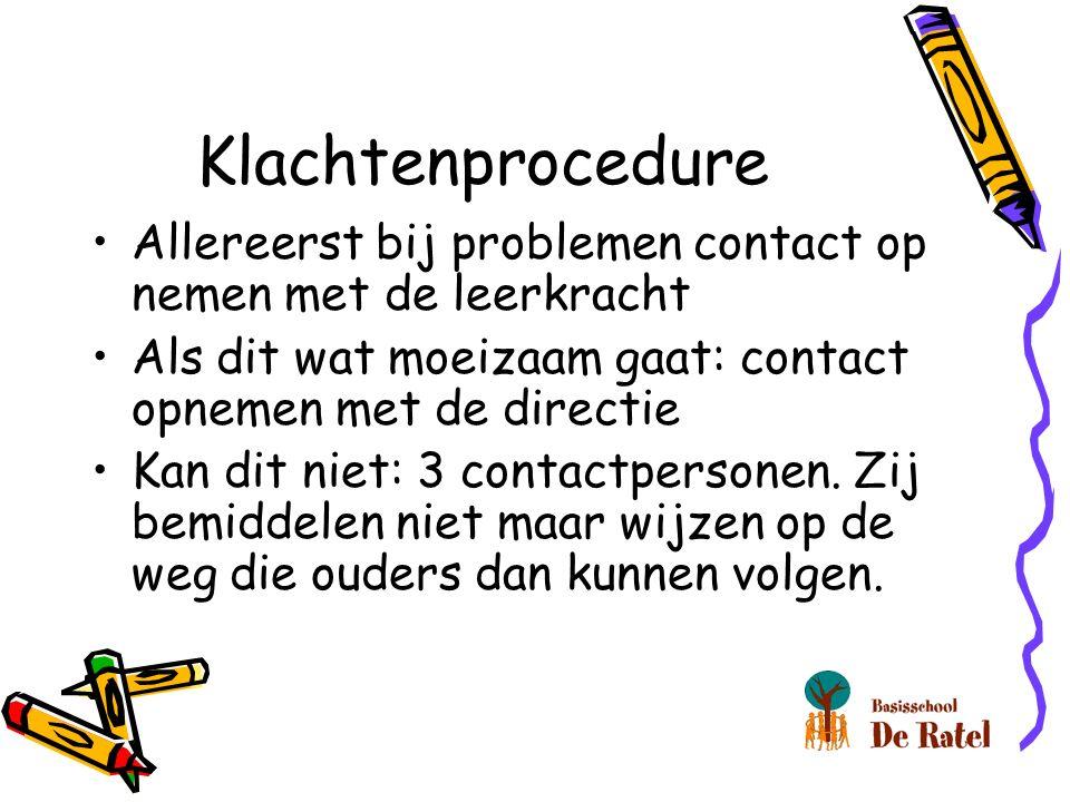 Klachtenprocedure Allereerst bij problemen contact op nemen met de leerkracht Als dit wat moeizaam gaat: contact opnemen met de directie Kan dit niet: 3 contactpersonen.